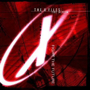 The Cure - The X-Files: The Album - Fight The Future - Zortam Music