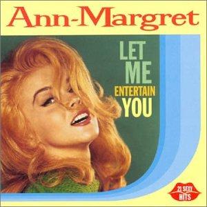 Ann-Margret - Let Me Entertain You - Zortam Music