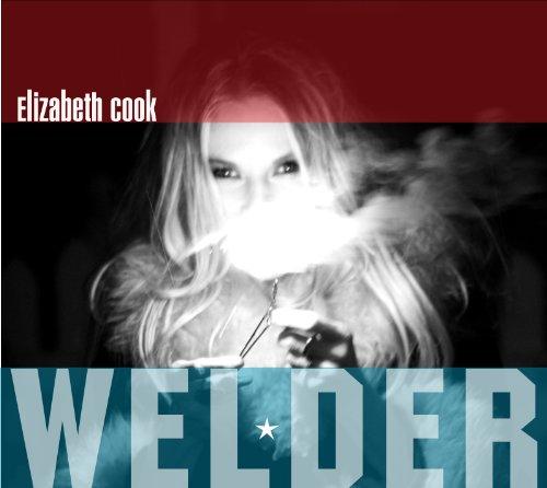 Elizabeth Cook - Welder - Zortam Music
