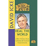 "Heal the World: A Do-it-yourself Guide to Personal and Planetary Transformationvon ""David Icke"""