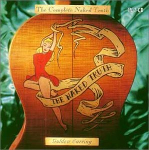 Golden Earring - Complete Naked Truth - Zortam Music