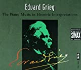 Grieg: The Piano Music in Historic Interpretations