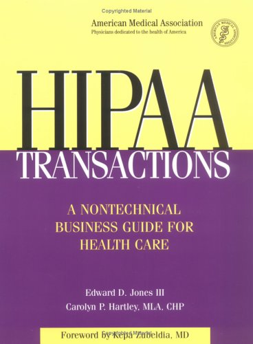 Hipaa Transactions: A Nontechnical Business Guide for Health Care