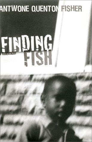Finding Fish : A Memoir, ANTWONE Q. FISHER, MIM EICHLER RIVAS