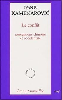 Le conflit ; perceptions chinoise et occidentale par Kamenarovic
