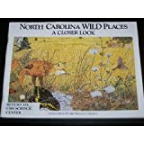 North Carolina Wild Places: A Closer Look