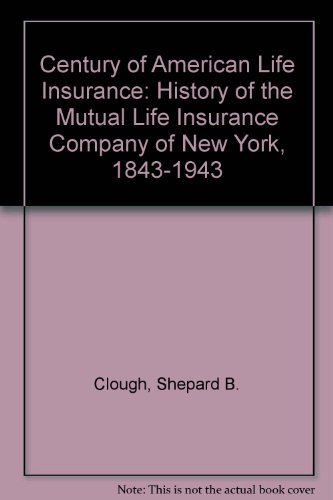 century-of-american-life-insurance-history-of-the-mutual-life-insurance-company-of-new-york-1843-194