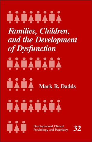 Families, Children and the Development of Dysfunction...