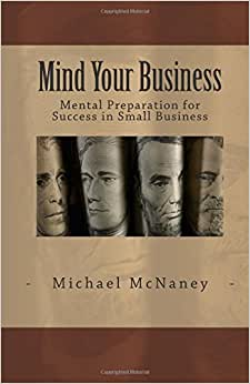 Mind Your Business: Mental Preparation For Success In Small Business