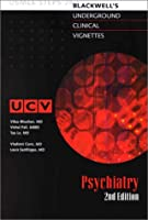 Underground Clinical Vignettes: Psychiatry, Classic Clinical Cases for USMLE Step 2 and Clerkship Review