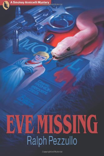 Eve Missing: A Smokey Annicelli Mystery (Volume 1)
