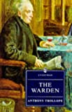 Warden (Everyman's Library) (0460874160) by Anthony Trollope