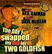 The Day I Swapped my Dad for Two Goldfish (Book & CD)