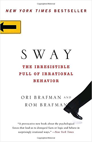 Sway: The Irresistible Pull of Irrational Behavior, Brafman, Ori; Brafman, Rom