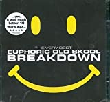 Various Artists Breakdown - the Very Best Euphoric Old Skool