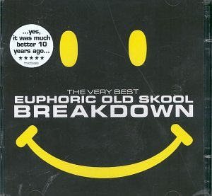 Various Artists - Very Best Euphoric Old Skool Breakdown Cd 1 - Zortam Music
