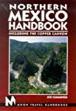 Northern Mexico Handbook: Including the Copper Canyon (Moon Handbooks Northern Mexico) (1566911184) by Cummings, Joe