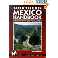 Northern Mexico Handbook: Including the Copper Canyon (Moon Handbooks Northern Mexico)