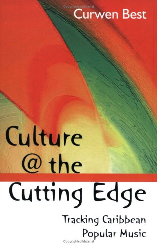 Culture @ the Cutting Edge: Tracking Caribbean Popular Music