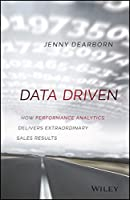 Data Driven: How Performance Analytics Delivers Extraordinary Sales Results Front Cover
