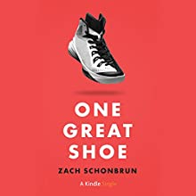 One Great Shoe (       UNABRIDGED) by Zach Schonbrun Narrated by Eric Pollins