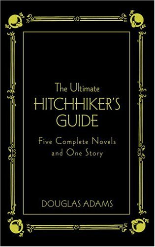 The Ultimate Hitchhiker's Guide: Five Complete Novels and One Story (Deluxe Edition)