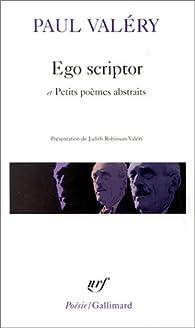 Ego Scriptor Et Petits Poèmes Abstraits Paul Valéry Babelio