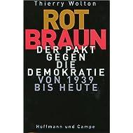Rot-Braun. Der Pakt gegen die Demokratie von 1939 bis heute