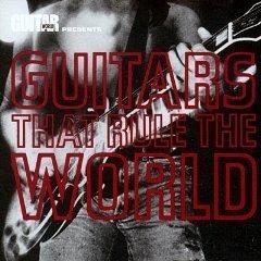 The Guitars That Rule the World by Various Artists, Reb Beach, Richie Sambora, Yngwie Malmsteen, Dickey Betts & War (0100-01-01)