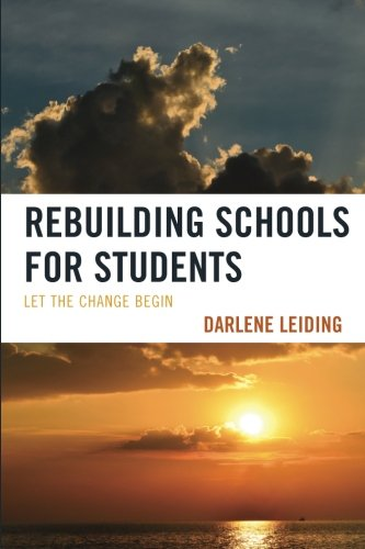 Rebuilding Schools for Students: Let the Change Begin (Innovations in Education)