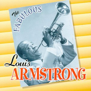Louis Armstrong - The Fabulous Louis Armstrong - Zortam Music