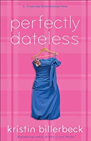 Perfectly Dateless (My Perfectly Misunderstood Life Book #1): A Universally Misunderstood Novel
