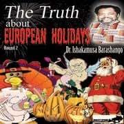 Dr. Ishakamusa Barashango - Truth vs. European Holidays DVD