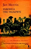 Farewell the Trumpets: An Imperial Retreat (Pax Britannica)