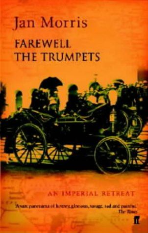 Farewell the Trumpets: An Imperial Retreat (Pax Britannica)