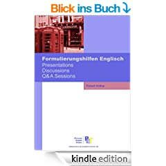 Formulierungshilfen Englisch: Presentations, Discussions, Q&A Sessions