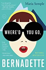 Where'd You Go, Bernadette: A Novel
