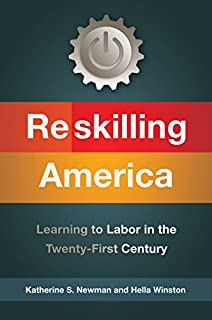 Book Cover: Reskilling America: Learning to Labor in the Twenty-first Century