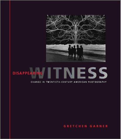 Disappearing Witness: Change in Twentieth-Century...