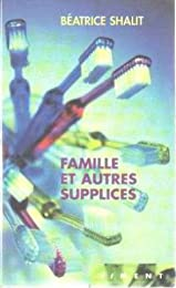 Famille et autres supplices