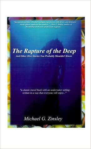 The Rapture of the Deep: And Other Dive Stories You Probably Shouldn't Know