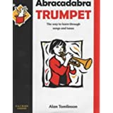 Abracadabra Trumpet: The Way to Learn Through Songs and Tunes: Pupil's Bookby Alan Tomlinson
