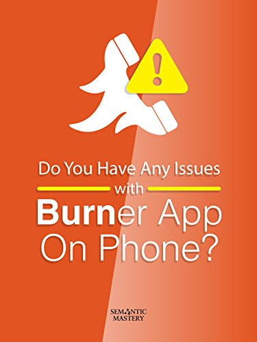 Clip: Do You Have Any Issues With Burner App On Phone?