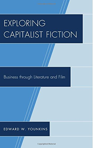 Exploring kapitalistischen Fiction: Business durch Literatur und Film