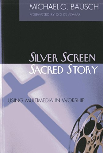 silver-screen-sacred-story-using-multimedia-in-worship