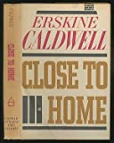Close to Home (0434106038) by Caldwell, Erskine