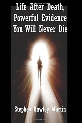 Book review: Life After Death, Powerful Evidence You Will Never Die