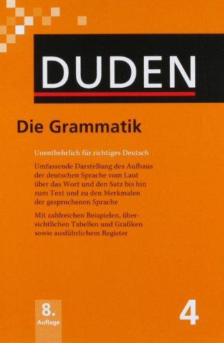 Duden 04. Die Grammatik: Unentbehrlich für richtiges Deutsch: Band 4