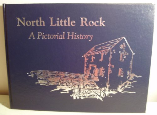 North Little Rock (Arkansas), A Pictorial History