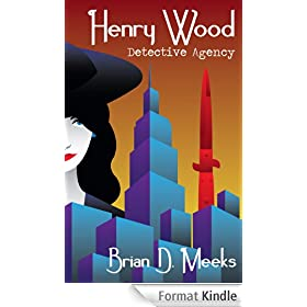 Henry Wood Detective Agency (Henry Wood Detective series Book 1) (English Edition)